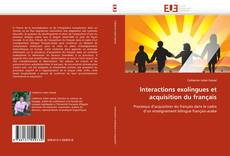 Bookcover of Interactions exolingues et acquisition du français