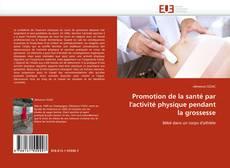 Portada del libro de Promotion de la santé par l'activité physique pendant la grossesse