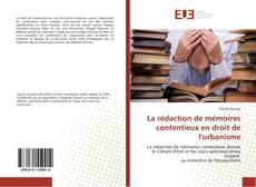 Bookcover of La rédaction de mémoires contentieux en droit de l'urbanisme