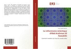 Bookcover of Le réformisme éclectique d'Abd Arahman Al Kawakibi