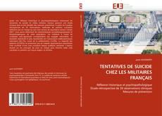 Borítókép a  TENTATIVES DE SUICIDE CHEZ LES MILITAIRES FRANÇAIS - hoz