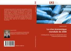 Bookcover of La crise économique mondiale de 2008