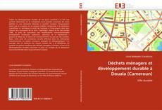 Capa do livro de Déchets ménagers et développement durable à Douala (Cameroun)