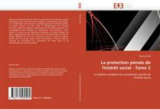 Bookcover of La protection pénale de l'intérêt social - Tome 2