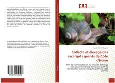 Bookcover of Collecte et élevage des escargots géants de Côte d'Ivoire