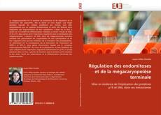 Bookcover of Régulation des endomitoses et de la mégacaryopoïèse terminale