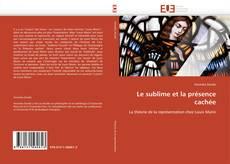 Bookcover of Le sublime et la présence cachée