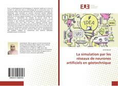 Couverture de La simulation par les réseaux de neurones artificiels en géotechnique