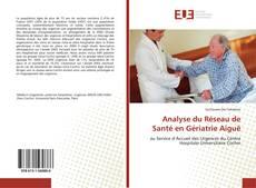 Copertina di Analyse du Réseau de Santé en Gériatrie Aiguë