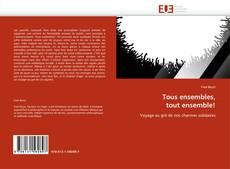 Bookcover of Tous ensembles, tout ensemble!