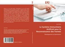 Le Système Immunitaire Artificiel pour la Reconnaissance des Formes kitap kapağı