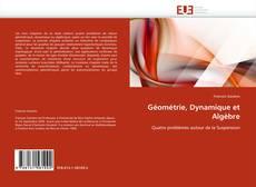 Bookcover of Géométrie, Dynamique et Algèbre