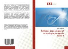 Politique économique et technologie en Algérie Tome 1 kitap kapağı