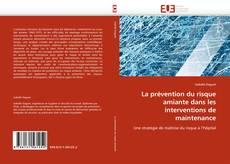 Borítókép a  La prévention du risque amiante dans les interventions de maintenance - hoz