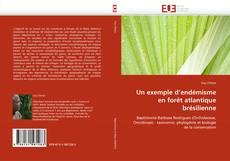 Un exemple d'endémisme en forêt atlantique brésilienne kitap kapağı