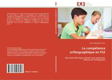 Bookcover of La compétence orthographique en FLE