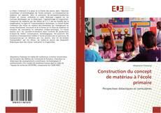 Portada del libro de Construction du concept de matériau à l'école primaire