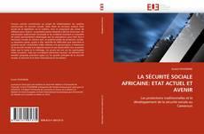 Bookcover of LA SÉCURITÉ SOCIALE AFRICAINE: ETAT ACTUEL ET AVENIR