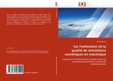 Copertina di Sur l'estimation de la qualité de simulations numériques en mécanique