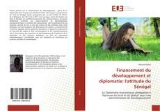Couverture de Financement du développement et diplomatie: l'attitude du Sénégal