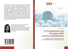 La Complexation des Principes Actifs avec les Cyclodextrines的封面