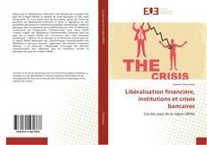 Portada del libro de Libéralisation financière, institutions et crises bancaires