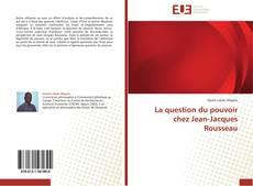 La question du pouvoir chez Jean-Jacques Rousseau kitap kapağı