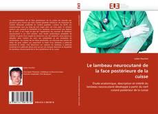 Bookcover of Le lambeau neurocutané de la face postérieure de la cuisse