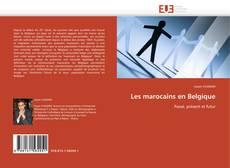 Couverture de Les marocains en Belgique
