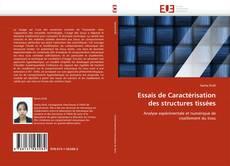 Copertina di Essais de Caractérisation des structures tissées