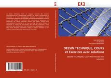 Bookcover of DESSIN TECHNIQUE, COURS et Exercices avec solutions
