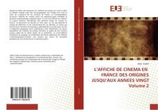 Bookcover of L'AFFICHE DE CINEMA EN  FRANCE DES ORIGINES JUSQU'AUX ANNEES VINGT Volume 2