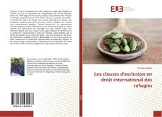 Portada del libro de Les clauses d'exclusion en droit international des refugies