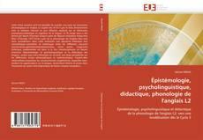 Bookcover of Épistémologie, psycholinguistique, didactique, phonologie de l'anglais L2
