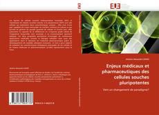 Enjeux médicaux et pharmaceutiques des cellules souches pluripotentes kitap kapağı