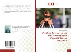 Bookcover of L'analyse de mouvement dans une séquence d'images dans la robotique
