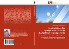 La régulation des cyberjournaux dans le RIARC: Bilan et perspectives kitap kapağı