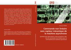 Portada del libro de Commande non linéaire sans capteur mécanique de la machine asynchrone