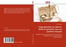 L'expropriation au Maroc: droit et garanties face au système français kitap kapağı