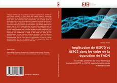 Обложка Implication de HSP70 et HSP22 dans les voies de la réparation de l'ADN