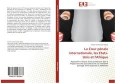 Copertina di La Cour pénale internationale, les Etats-Unis et l'Afrique