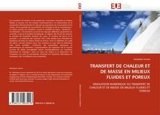 Couverture de TRANSFERT DE CHALEUR ET DE MASSE EN MILIEUX FLUIDES ET POREUX