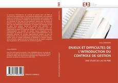 Bookcover of ENJEUX ET DIFFICULTES DE L'INTRODUCTION DU CONTROLE DE GESTION