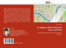 Borítókép a  Le rapport affectif des élus à leur territoire - hoz