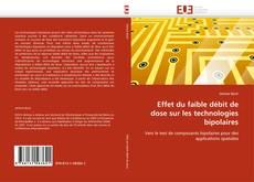 Portada del libro de Effet du faible débit de dose sur les technologies bipolaires