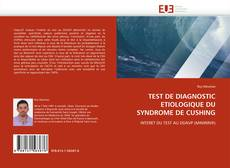 TEST DE DIAGNOSTIC ETIOLOGIQUE DU SYNDROME DE CUSHING的封面