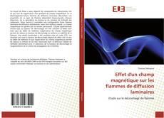 Effet d'un champ magnétique sur les flammes de diffusion laminaires kitap kapağı