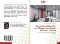 Buchcover von Le bonheur platonicien: son dépassement dans les Ennéades de Plotin