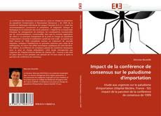 Impact de la conférence de consensus sur le paludisme d'importation kitap kapağı