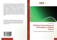 Buchcover von Politiques économiques et technologie en Algérie Tome 2